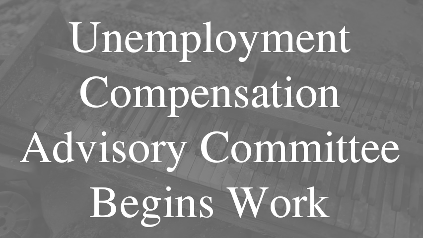Unmployment Compensation Advisory Committee Begins Work